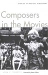Composers in the Movies: Studies in Musical Biography - John C. Tibbetts