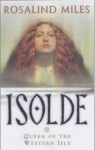 Isolde, Queen of the Western Isle - Rosalind Miles