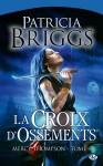 La croix d'ossement (Mercy Thompson - #4) - Patricia Briggs