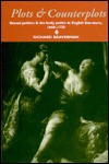 Plots and Counterplots: Sexual Politics and the Body Politic in English Literature, 1660 1730 - Richard Braverman, Howard Erskine-Hill, John Richetti