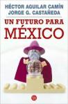 Un futuro para México - Héctor Aguilar Camín