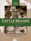 Cattle Brands: Ironclad Signatures - Jane Pattie, Elmer Kelton