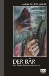 ˜Derœ Bär. Ein Eifel Krimi - Jacques Berndorf