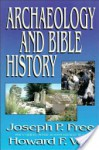 Archaeology and Bible History - Joseph Free, Howard F. Vos