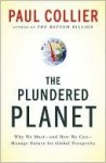 The Plundered Planet: Why We Must--and How We Can--Manage Nature for Global Prosperity - Paul Collier