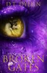 Broken Gates - D.T. Dyllin