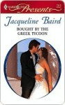 Bought By The Greek Tycoon (Harlequin Presents, #2512) - Jacqueline Baird