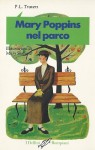 Mary Poppins nel parco - P.L. Travers, Mary Shepard, Bruno Oddera