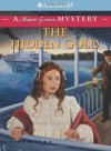 The Hidden Gold: A Marie-Grace Mystery (American Girl Mysteries) - Sarah Masters Buckey