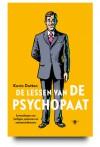 De lessen van de psychopaat. Levenslessen van heiligen, spionnen en seriemoordenaars - Kevin Dutton, Catalien van Paassen, Albert Witteveen