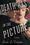 Death Was in the Picture: A Mystery - Linda L. Richards