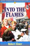 Into the Flames (Young Underground #3) - Robert Elmer
