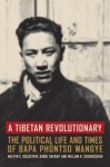 A Tibetan Revolutionary: The Political Life and Times of Bapa Phuntso Wangye - Melvyn C. Goldstein, Dawei Sherap, William R. Siebenschuh