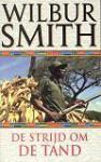 De strijd om de tand - Wilbur Smith, Hans Kooijman