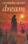 Cassandra Eason's Modern Book Of Dream Interpretation - Cassandra Eason