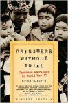 Prisoners Without Trial: Japanese Americans in World War II - Roger Daniels, Eric Foner