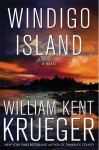 Windigo Island: A Novel - William Kent Krueger