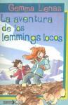 La Aventura de los Lemmings Locos - Gemma Lienas, Jordi Valbuena