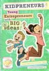 Kidpreneurs: Young Entrepreneurs With Big Ideas! - Adam Toren, Matthew Toren