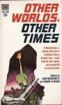 Other Worlds, Other Times - Sam Moskowitz, Roger Elwood