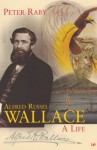 Alfred Russel Wallace - Peter Raby