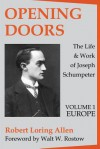 Opening Doors: the Life and Work of Joseph Schumpeter: Europe (Volume 1, Europe) - Robert Allen, Walt Rostow