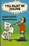 You Must Be Joking - Michael Green