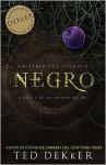 Negro: El Nacimiento del Mal (El Círculo, #1) - Ted Dekker