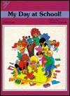 My Day at School! (Bright Idea Books) - Felicia Law