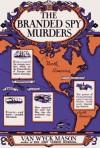 The Branded Spy Murders - F. van Wyck Mason