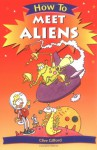 How to Meet Aliens - Clive Gifford, Scoular Anderson