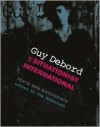 Guy Debord and the Situationist International: Texts and Documents - Tom McDonough