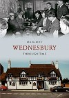 Wednesbury Through Time - Ian M. Bott