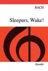 Sleepers, Wake! - Johann Sebastian Bach