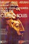 Tres de Cuatro Soles - Miguel Ángel Asturias