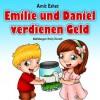 Kinderbücher: Emilie und Daniel verdienen Geld (Kinder Abenteuerbuch, Gute-Nacht-Geschichte Alter 4-8) - Amit Eshet, Bedtime Stories, Emily Zieroth, Children's Books, Kids Books