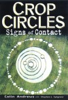 Crop Circles: Signs of Contact - Colin Andrews, Stephen J. Spignesi