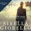 The Clouds Roll Away - Sibella Giorello, Cassandra Campbell