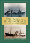 Sputniks and Spinningdales: A History of Pocket Trawlers - Peter Drummond, Peter Drummond