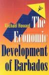 The Economic Development of Barbados - Michael Howard