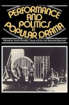 Performance and Politics in Popular Drama: Aspects of Popular Entertainment in Theatre, Film and Television, 1800 1976 - David Bradby, Louis James, Bernard Sheratt