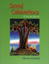 Sacred Celebrations: A Sourcebook - Glennie Kindred