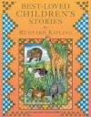 Best Loved Children's Stories - Rudyard Kipling, Isabelle Brent