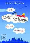 Ich, Molly Marx, Kürzlich Verstorbengekürzte Lesung - Sally Koslow, Anja Kling, Britta Mümmler