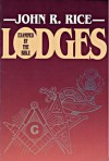 Lodges Examined by the Bible - John R. Rice