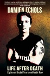 Life After Death: Eighteen Years on Death Row - Damien Echols