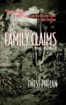 Family Claims: A Pinnacle Peak Mystery (Pinnacle Peak Series) - Twist Phelan