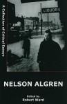 Nelson Algren: A Collection of Critical Essays - Robert Ward