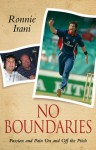 No Boundaries: Passion and Pain On and Off the Pitch - Ronnie Irani