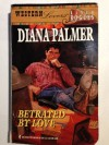 Betrayed by Love (Western Lovers: Ranch Rogues #1) - Diana Palmer